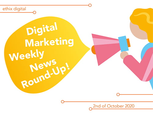 Weekly Digital Marketing News Round-Up | October 2nd